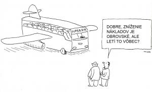 Cartoon: Dobre, zníženie nákladov je obrovské, ale letí to vobec?